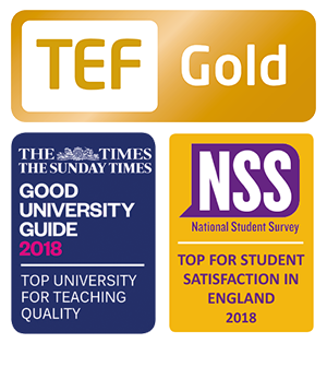TEF Gold - Times Good University Guide 2018 Top University for Teaching Quality - NSS Top for Student Satisfaction 2017