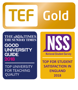 TEF Gold - Times Good University Guide 2018 Top University for Teaching Quality - NSS Top in England for Student Satisfaction 2018