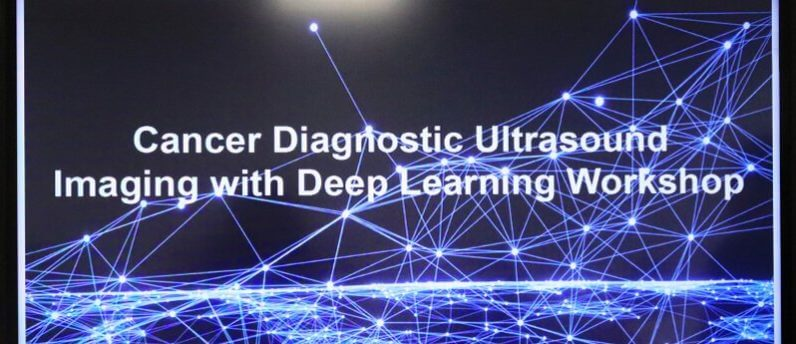 Cancer Diagnostic Ultrasound Imaging with Deep Learning (CDUDL) Workshop